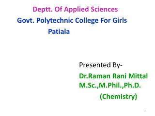 Deptt . Of Applied Sciences 		Govt. Polytechnic College For Girls Patiala 						Presented By-