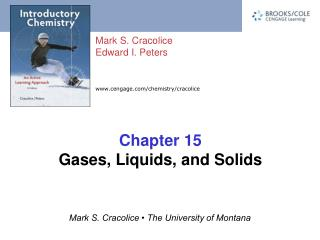 Chapter 15 Gases, Liquids, and Solids