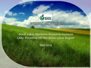 Great Lakes Maritime Research Institute LNG:  Potential for the Great Lakes Region May 2014