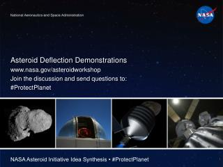 Asteroid Deflection  Demonstrations www.nasa.gov/asteroidworkshop