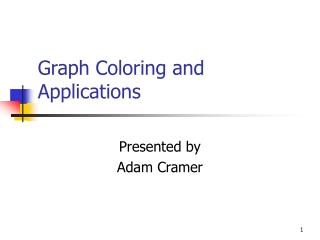Graph Coloring and Applications