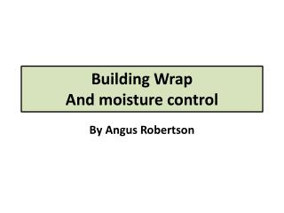 Building Wrap And moisture control