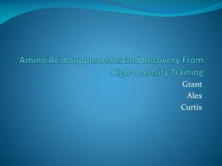 Amino Acid Supplements and Recovery From High-Intensity Training