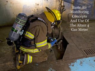 Basic Air Monitoring Concepts And Use Of The Altair 4 Gas Meter