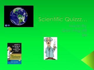 Scientific Quizzz…