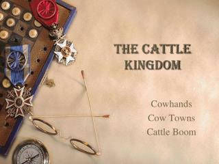 The Cattle Kingdom