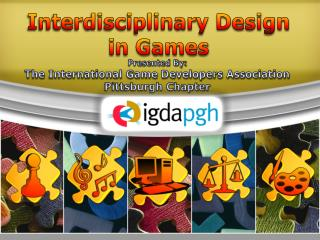 Interdisciplinary Design  in Games