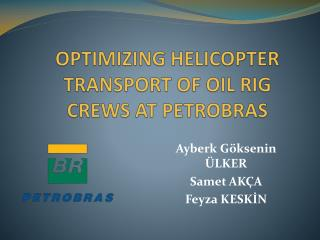 OPTIMIZING HELICOPTER TRANSPORT OF OIL RIG CREWS AT PETROBRAS