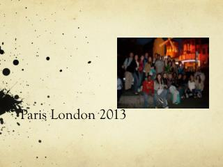 Paris London 2013