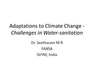 Adaptations to Climate Change -  Challenges in Water-sanitation