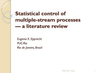 Statistical control  of multiple-stream processes —  a literature review