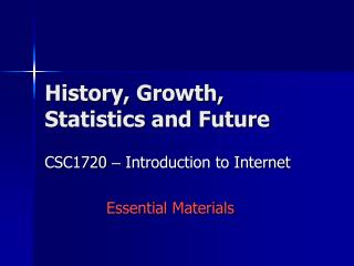 History, Growth, Statistics and Future