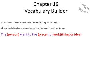 Chapter 19  Vocabulary Builder