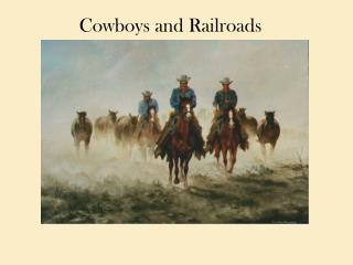 Cowboys and Railroads