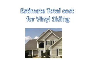 Estimate  Total cost f or Vinyl Siding