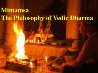 Mimamsa The Philosophy of Vedic Dharma