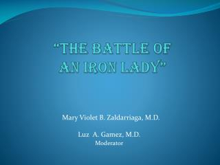 """The Battle of an Iron Lady"""