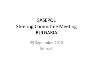 SASEPOL  Steering Committee Meeting BULGARIA