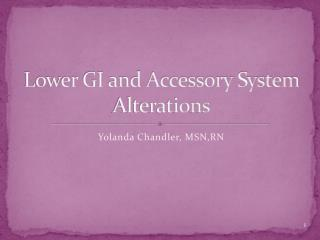 Lower GI and Accessory System Alterations