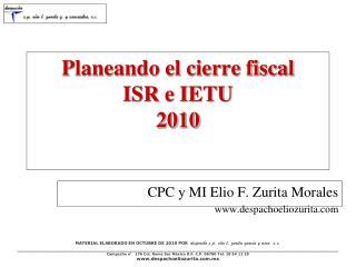 Planeando el cierre fiscal  ISR e IETU 2010