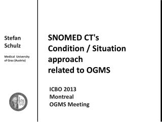 SNOMED CT's  Condition / Situation  approach  related to OGMS