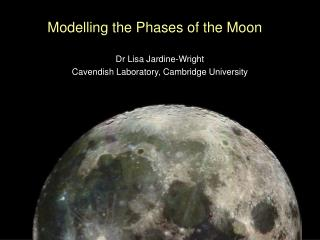 Modelling the Phases of the Moon