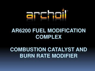 AR6200 FUEL MODIFICATION COMPLEX  Combustion catalyst AND burn rate modifier