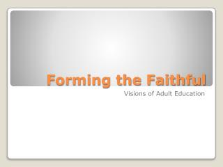 Forming the Faithful