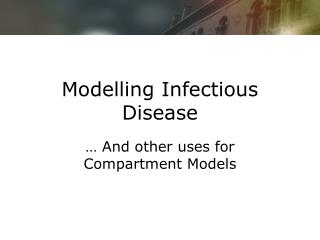 Modelling Infectious Disease