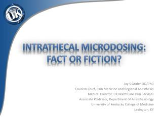 Intrathecal Microdosing: Fact or fiction?