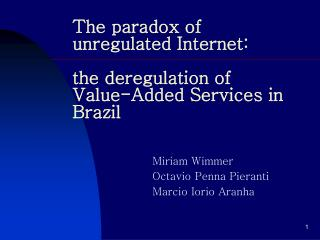 The paradox of unregulated Internet:  the deregulation of Value-Added Services in Brazil
