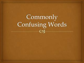 Commonly Confusing Words