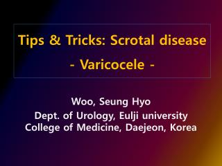 Tips & Tricks: Scrotal disease - Varicocele -