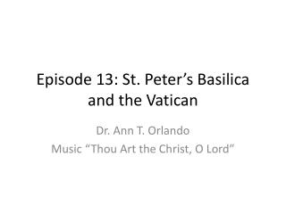 Episode 13: St. Peter's Basilica and the Vatican