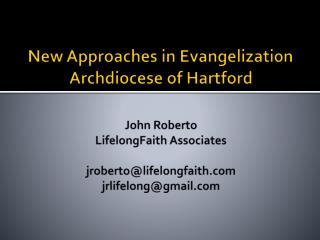 New Approaches in Evangelization Archdiocese of Hartford