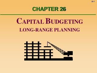 C APITAL B UDGETING LONG-RANGE PLANNING