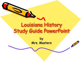 Louisiana History  Study Guide PowerPoint