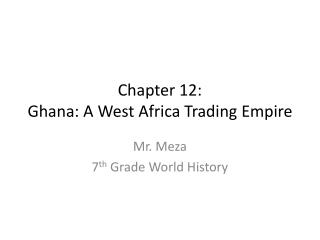 Chapter 12: Ghana: A West Africa Trading Empire