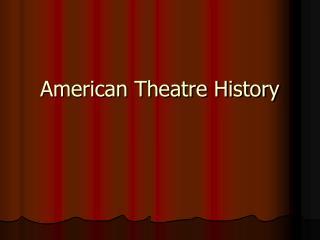 American Theatre History