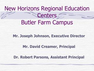 New Horizons Regional Education Centers Butler Farm Campus