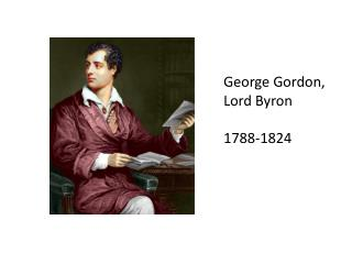 George Gordon,  Lord Byron 1788-1824
