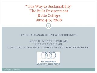 """This Way to Sustainability"" The Built Environment  Butte College June 4-6, 2008"