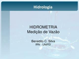 HIDROMETRIA Medição  de Vazão