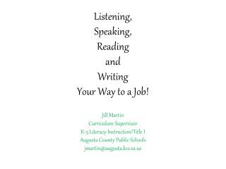 Listening, Speaking, Reading and Writing Your Way to a Job!