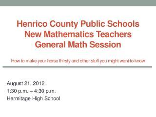 August  21, 2012 1:30 p.m. – 4:30 p.m. Hermitage High School
