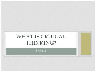 What Is Critical Thinking ?