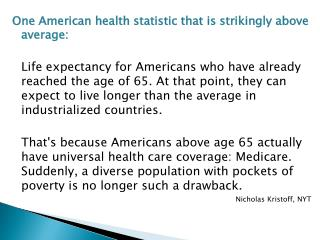 One American health statistic that is strikingly above average: