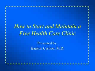 How to Start and Maintain a Free Health Care Clinic