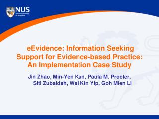 eEvidence : Information Seeking Support for Evidence-based Practice: An Implementation Case Study
