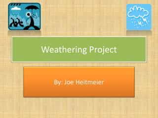 Weathering Project